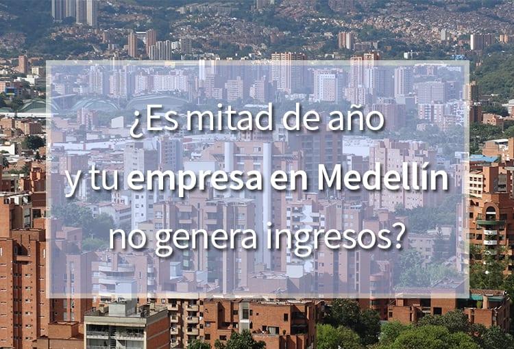 ¿Es mitad de año y no generas ventas con tu empresa en Medellín?