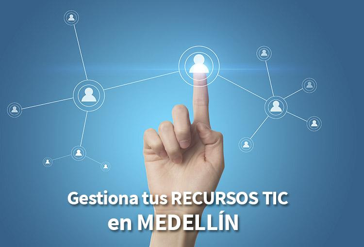 Gestiona tus recursos TIC en Medellín