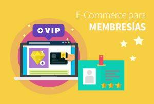 Fideliza a tus clientes con membresías en el comercio electrónico.