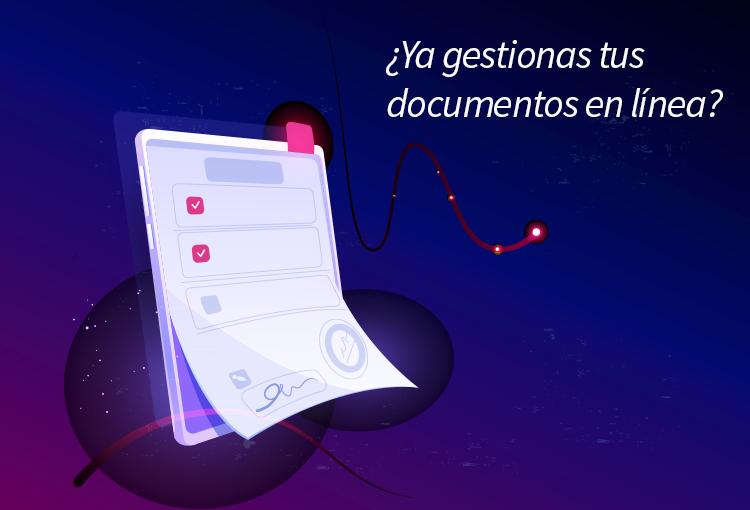 ¿Ya gestionas tus documentos en línea?