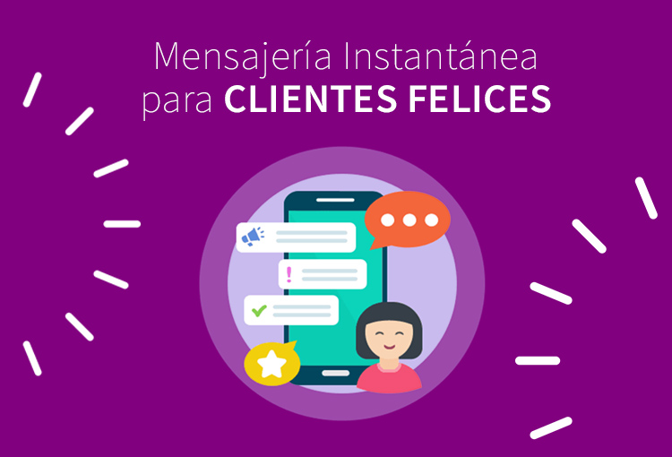 Mensajería instantánea para lograr clientes felices