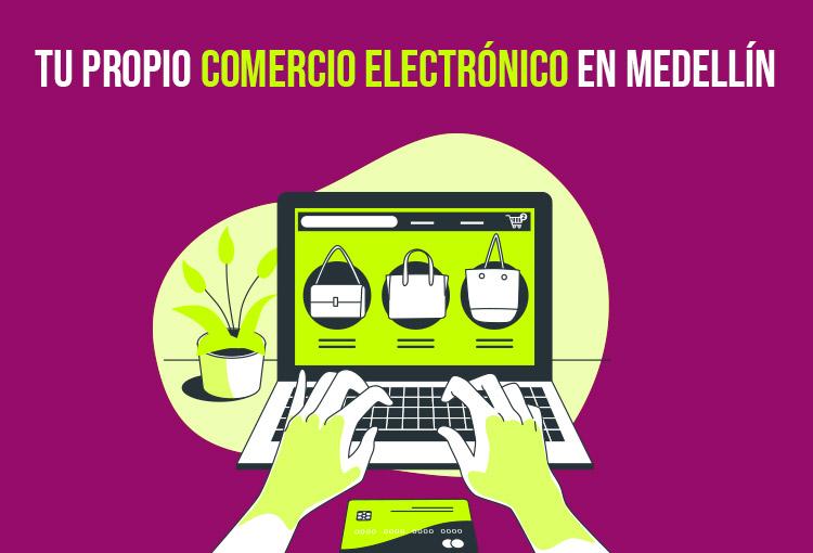 Tu propio comercio electrónico en Medellín